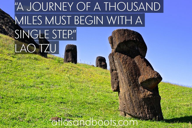 A journey of a thousand miles... inspirational travel quotes