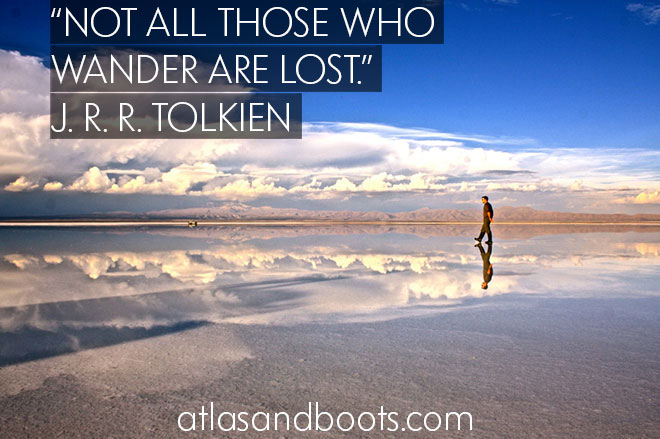 Not all those who wander are lost... inspirational travel quotes