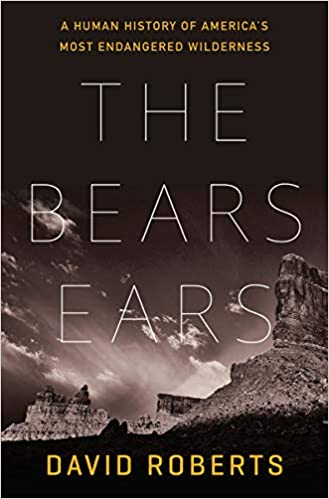 One man's battle to save Bear Ears is recounted in this adventure travel book