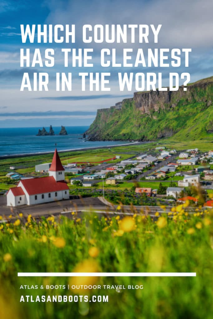 Which country has the cleanest air in the world Pinterest